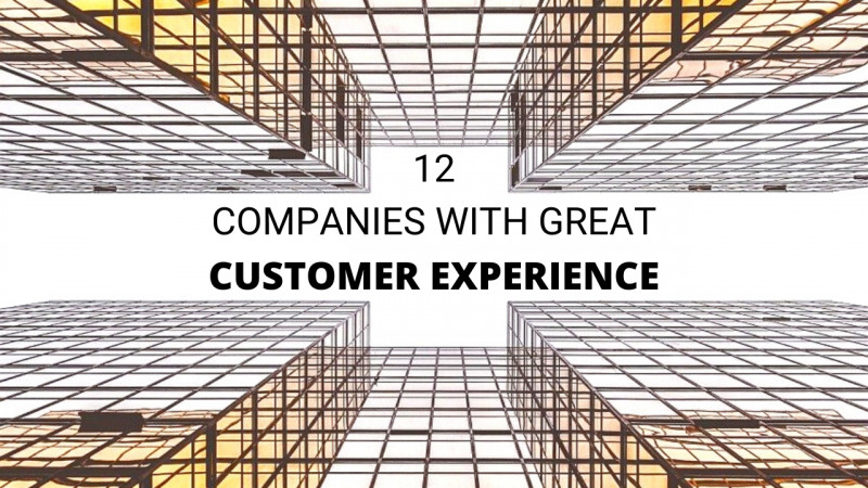 COMPANIES WITH GREAT CUSTOMER EXPERIENCE